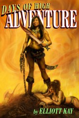 Days of High Adventure - New Adult Sword and Sorcery by Elliott Kay